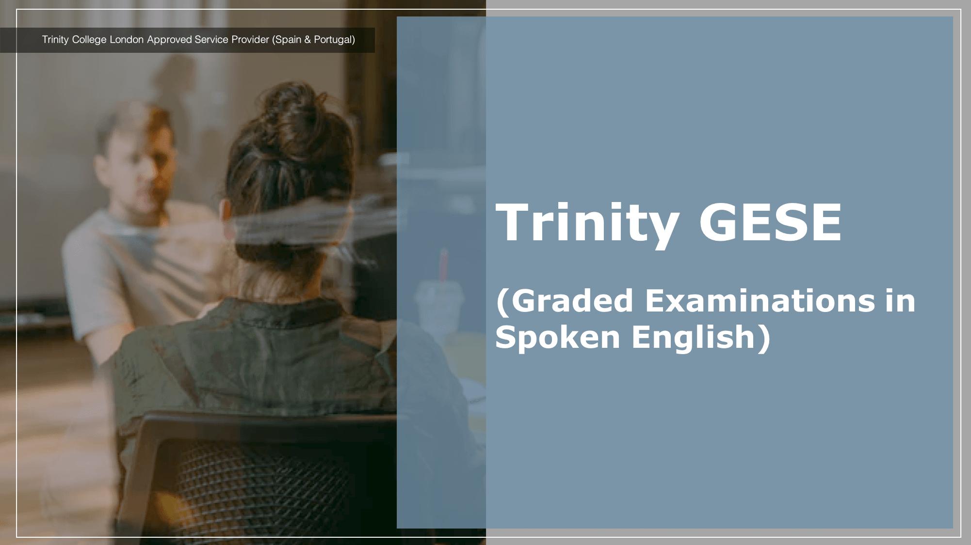 Trinity GESE (Graded Examinations in Spoken English)