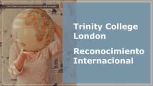 Reconocimiento Internacional Trinity College London en España