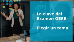La clave del Examen GESE: Elegir un tema