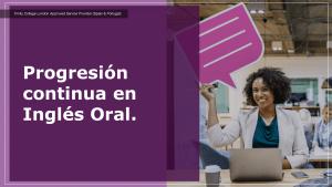 Progresión continua en Inglés Oral.