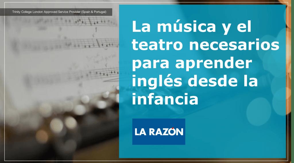 La música y el teatro necesarios para aprender inglés desde loa infancia