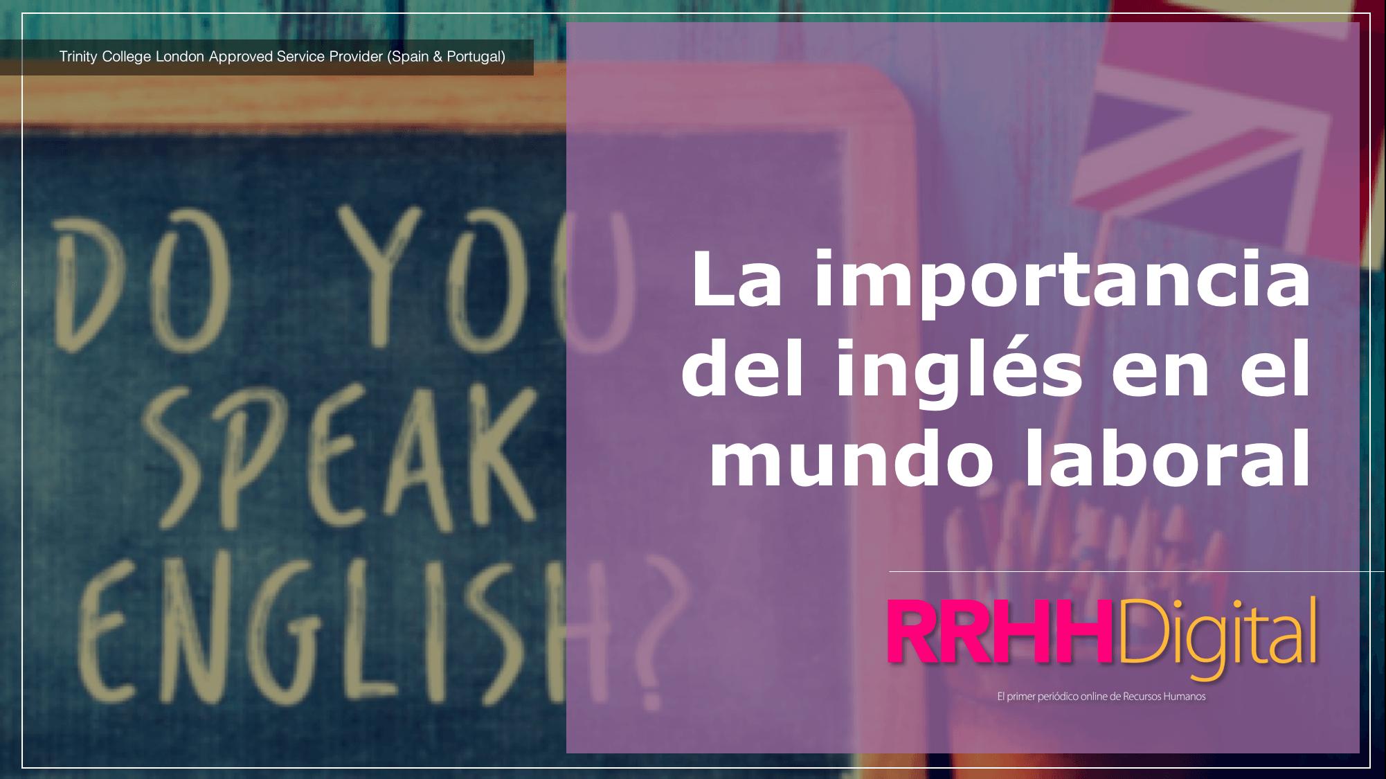 La importancia del inglés en el mundo laboral por RRHH Digital