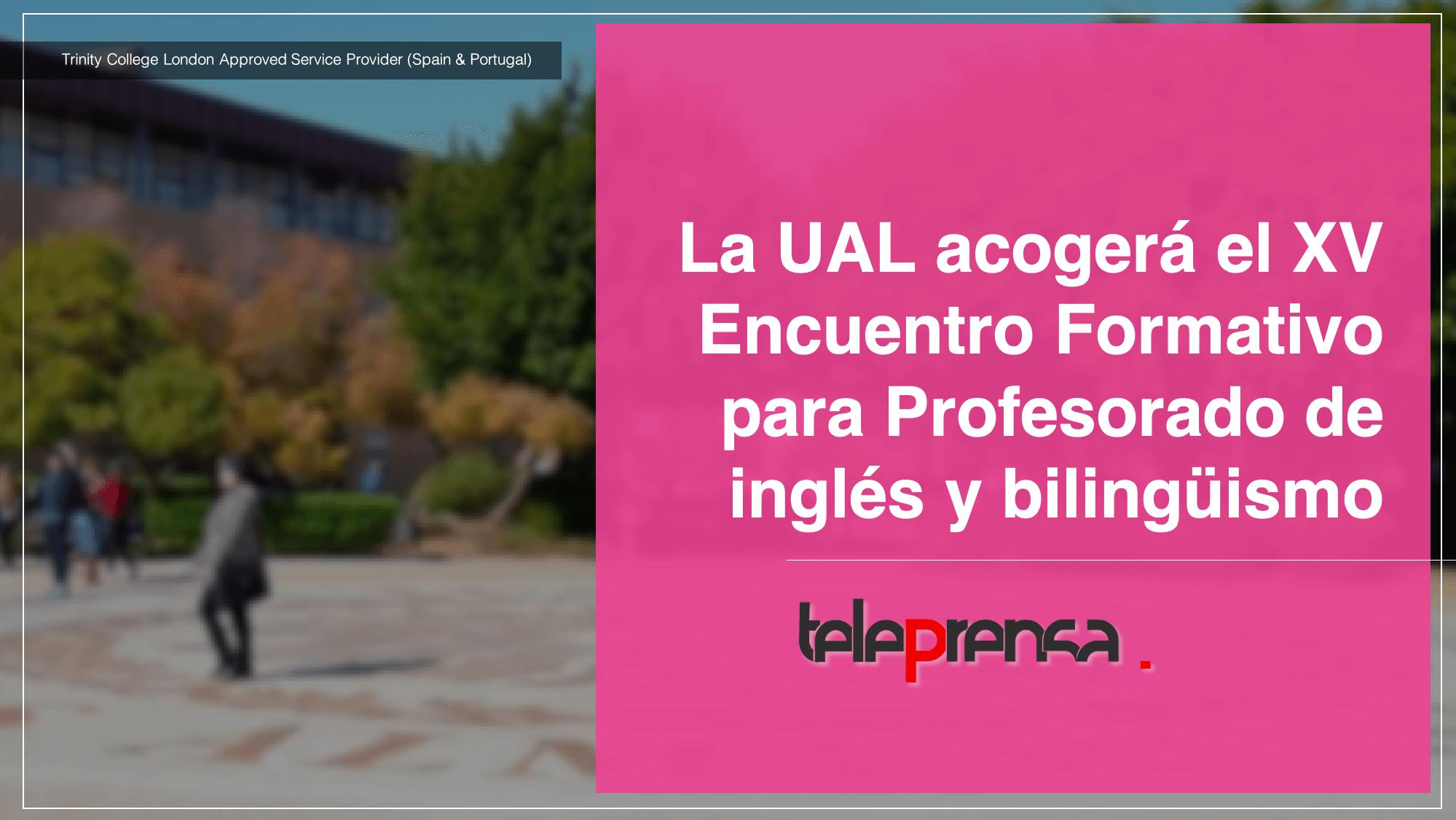 La UAL acogerá el XV Encuentro Formativo para Profesorado de inglés y bilingüismo