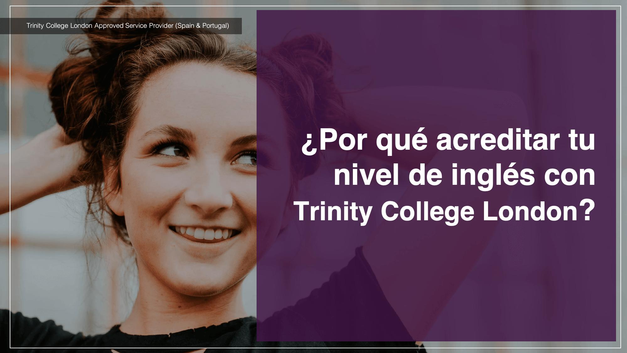 ¿Por qué acreditar tu nivel de inglés con  Trinity College London?