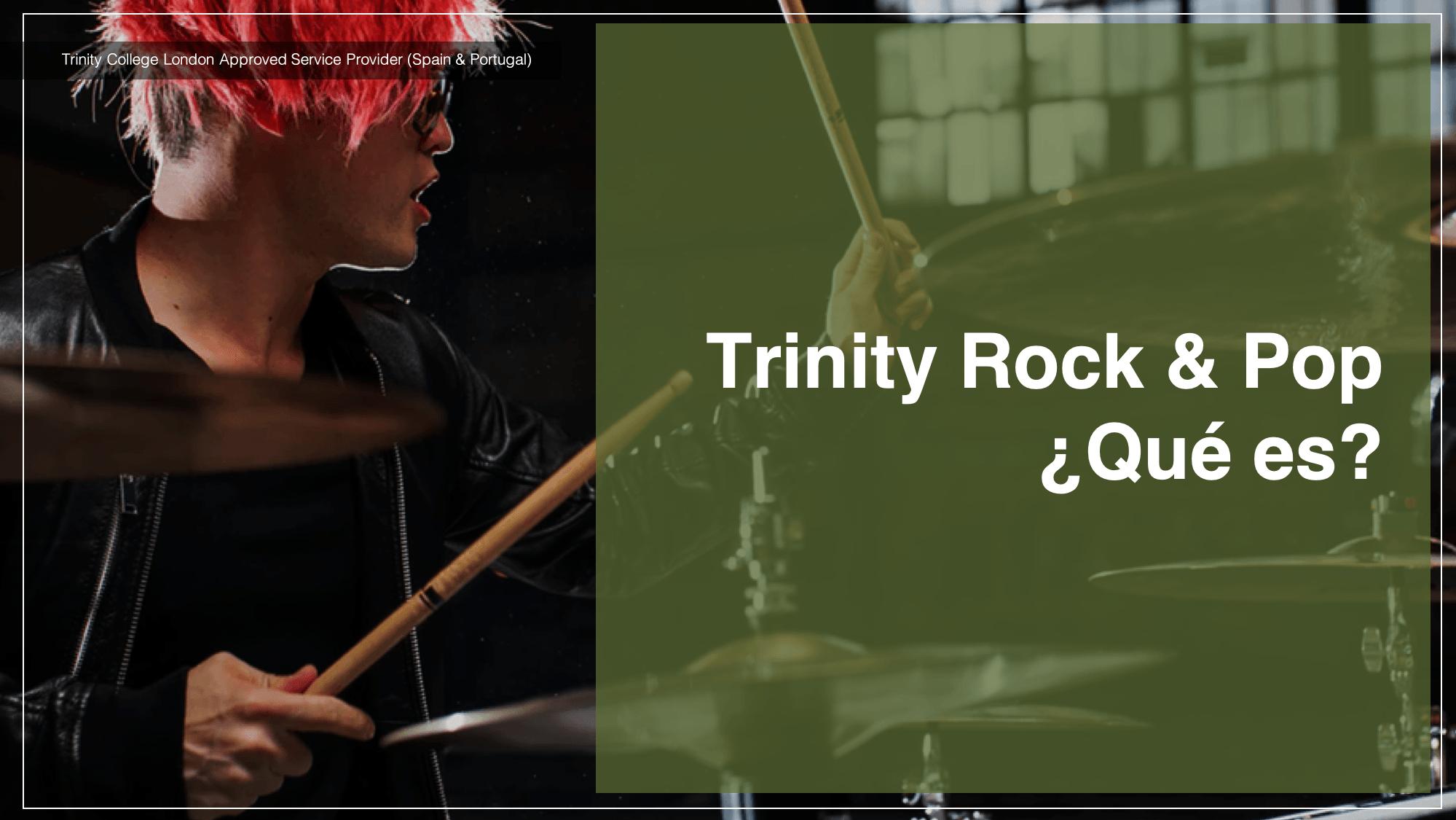 Trinity Rock & Pop  ¿Qué es?