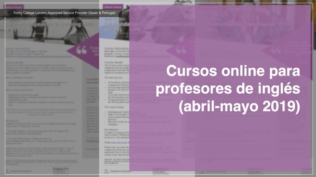 Cursos online para profesores de inglés (abril-mayo 2019)