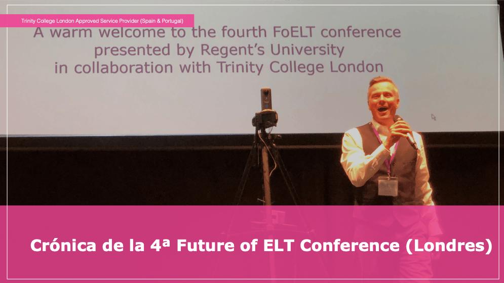 Crónica de la 4ª Future of ELT Conference (Londres)