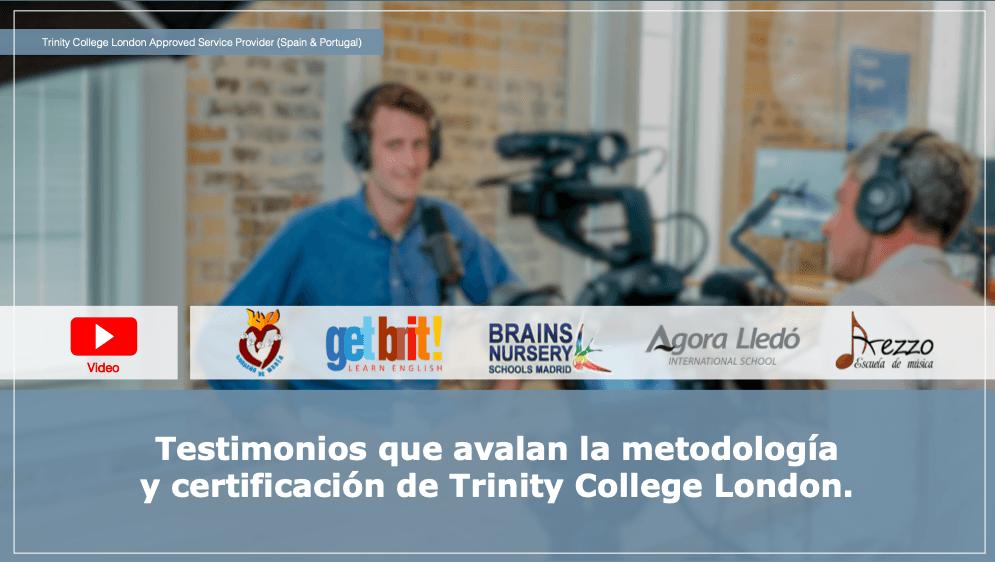 Testimonios que avalan la metodología  y certificación de Trinity College London.