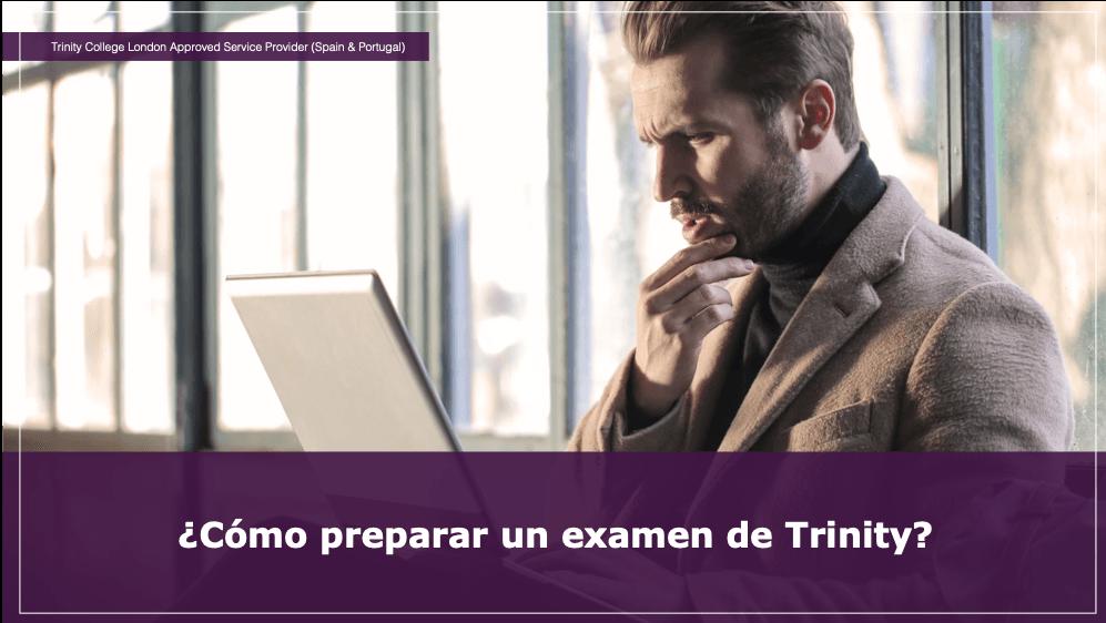 ¿Cómo preparar un examen de Trinity?