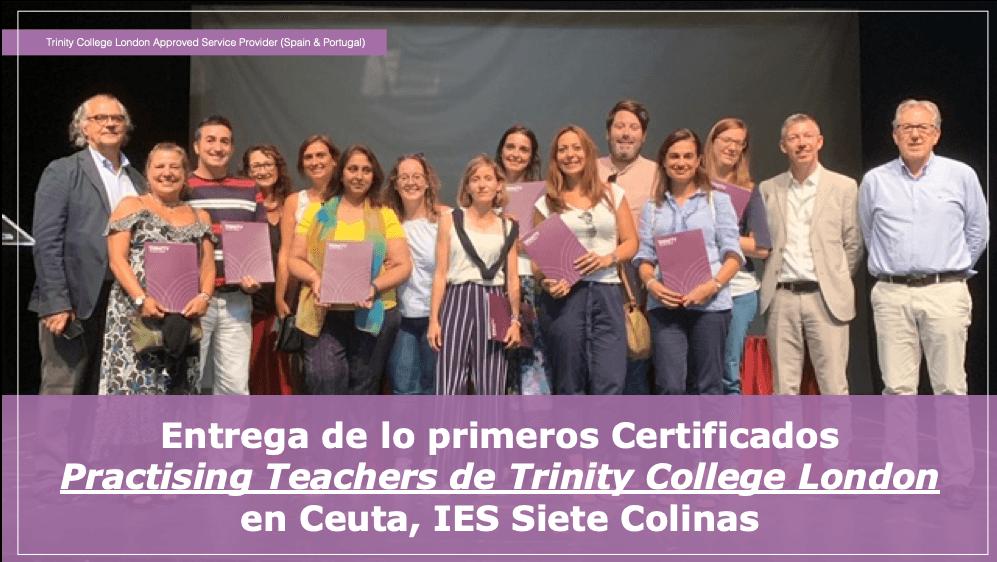 Entrega de lo primeros Certificados  Practising Teachers de Trinity College London  en Ceuta, IES Siete Colinas