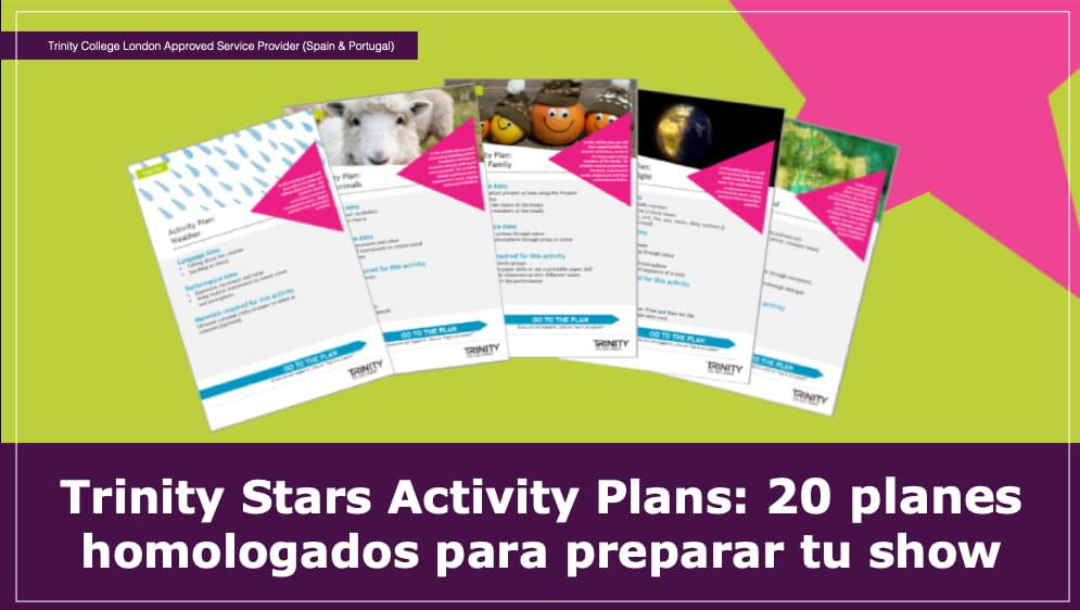 Trinity Stars Activity Plans: 20 planes homologados para preparar tu show