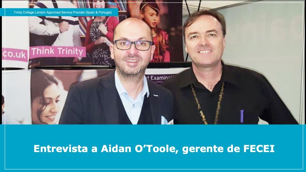 Entrevista a Aidan O'Toole, gerente de FECEI