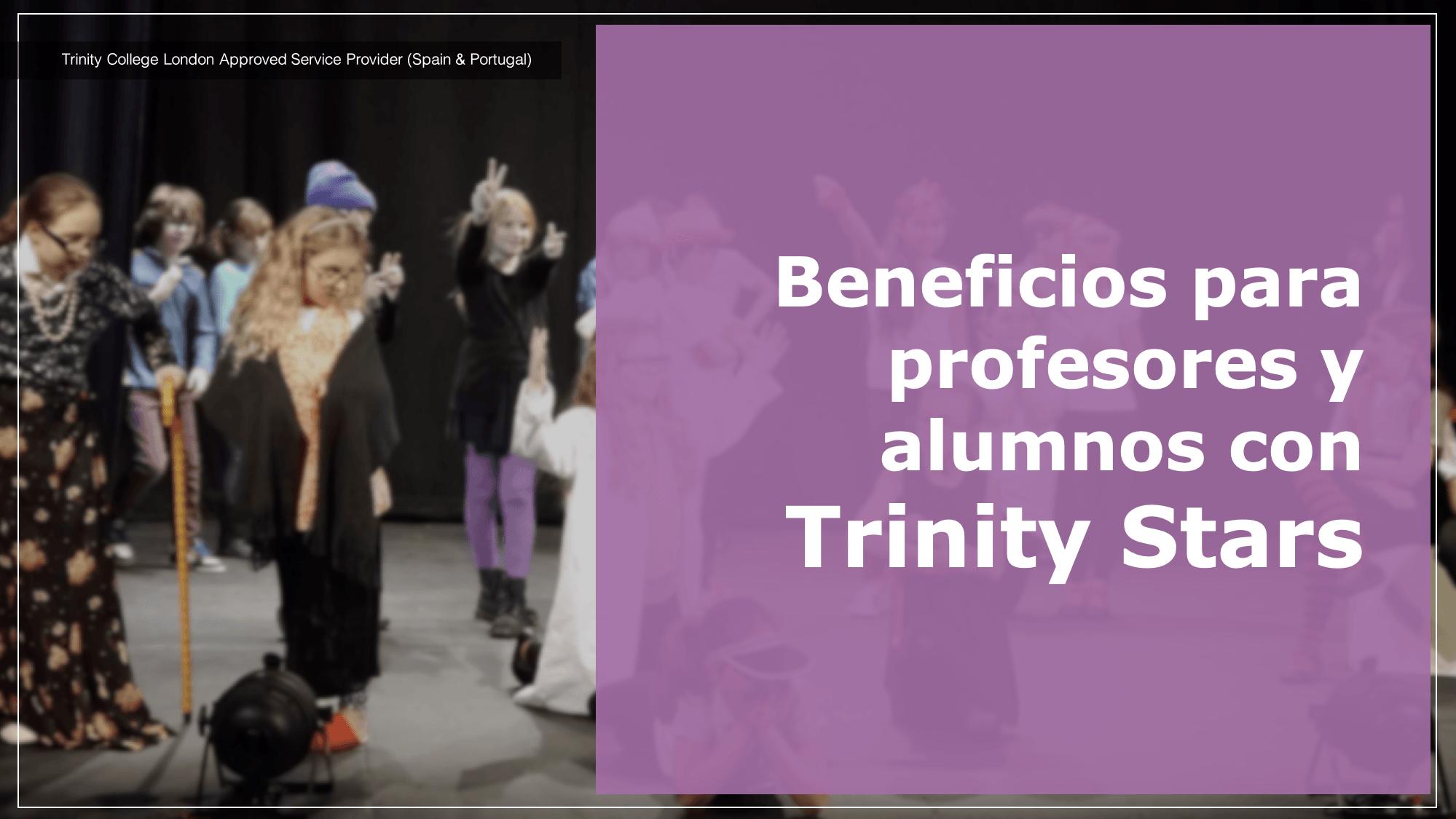 Trinity Stars es un premio grupal que se obtiene a través del Young Performers in English Award, organizado por el Trinity College London