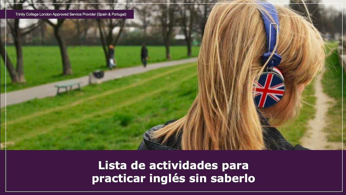 Lista de actividades para practicar inglés sin saberlo