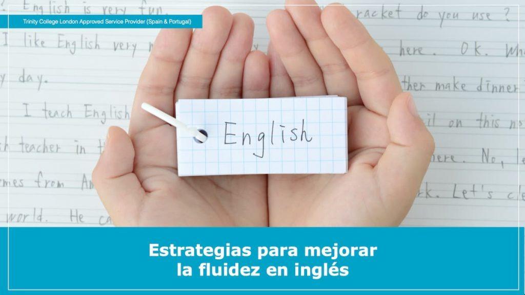 Estrategias para mejorar la fluidez en inglés