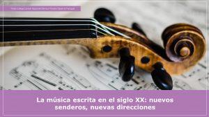 nuevos senderos y direcciones de la música