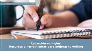 Redacción en inglés Recursos y herramientas para mejorar tu writing