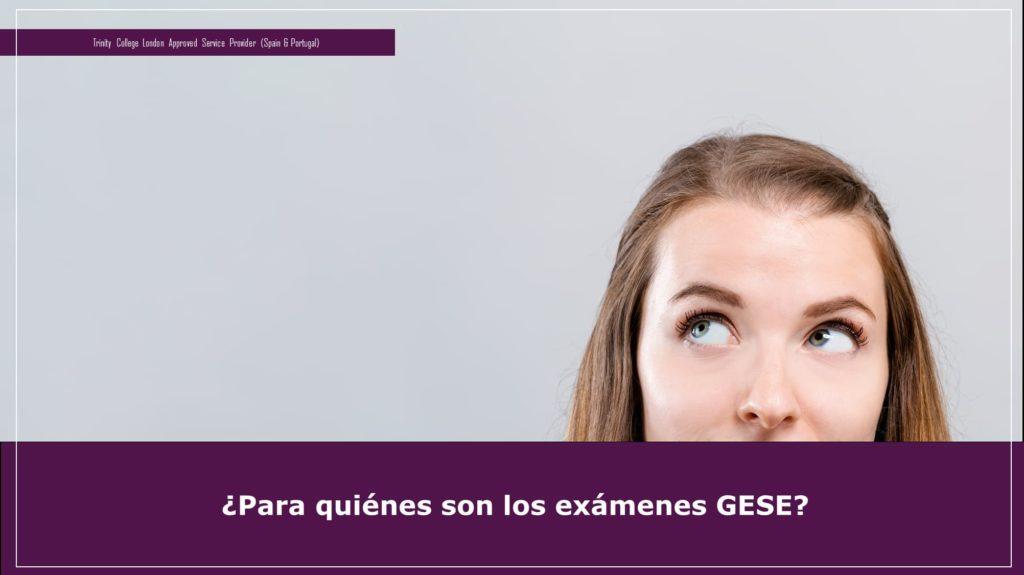 Características de los exámenes GESE