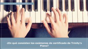 exámenes de certificado de piano de Trinity