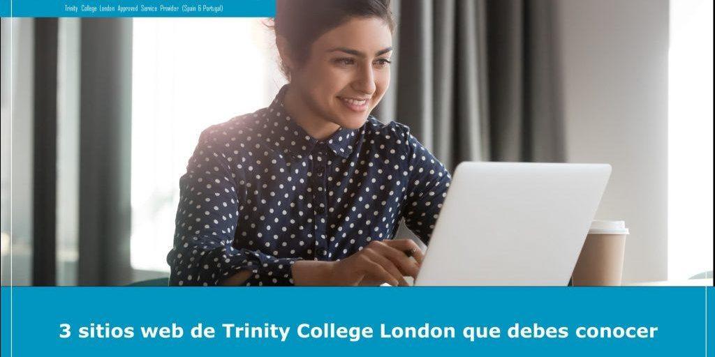 3 sitios web de Trinity College London que debes conocer